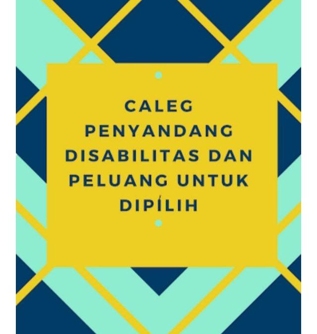 Caleg Disabilitas dan Peluang untuk di pilih